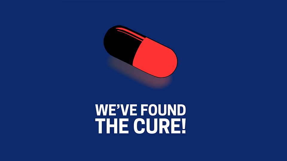 We've Found The Cure!